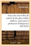 Etienne Binet - Essay des merveilles de nature et des plus nobles artifices, pièce très-nécessaire à tous ceux.