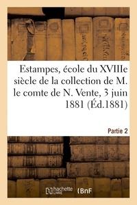 Laurent Dumont - Estampes, école du XVIIIe siècle, costumes, caricatures, modes - de la collection de M. le comte de N. Vente, 3 juin 1881. Partie 2.