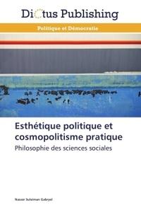 Nasser Suleiman Gabryel - Esthétique politique et cosmopolitisme pratique.