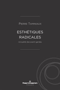 Pierre Taminiaux - Esthétiques radicales - Actualité des avant-gardes.