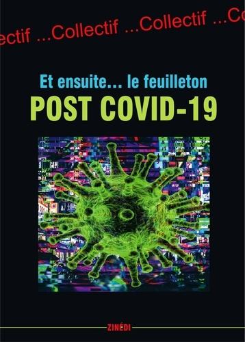 Et ensuite.... Le feuilleton post Covid-19