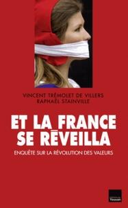 Vincent Tremolet de Villers et Raphaël Stainville - Et la France se réveilla - Enquête sur la révolution des valeurs.