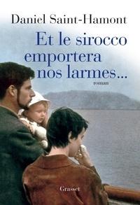 Daniel Saint-Hamont - Et le sirocco emportera nos larmes....