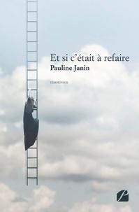 Pauline Janin - Et si c'était à refaire.