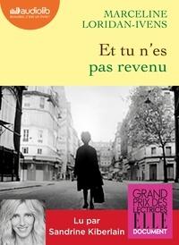 Marceline Loridan-Ivens - Et tu n'es pas revenu. 1 CD audio MP3