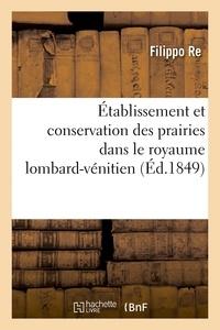Rê - Etablissement et conservation des prairies dans le royaume lombard-venitien - d'apres les nouveaux e.