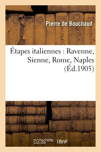 Hachette BNF - Étapes italiennes, Ravenne, Sienne, Rome, Naples.