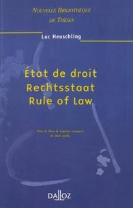 Luc Heuschling - Etat de droit - Rechtsstaat - Rule of Law.