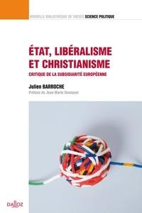 Julien Barroche - État, libéralisme et christianisme - Critique de la subsidiarité européenne.