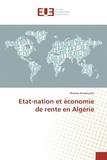 Ahcène Amarouche - Etat-nation et économie de rente en Algérie.