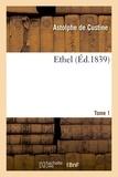 Astolphe de Custine - Ethel. Tome 1.