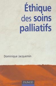 Dominique Jacquemin - Ethique des soins palliatifs.
