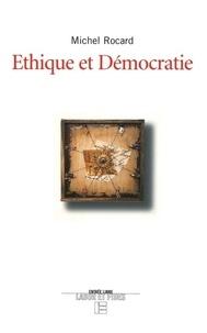 Michel Rocard - Éthique et démocratie.