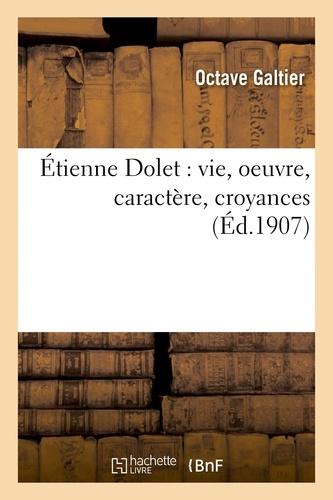 Étienne Dolet : vie, oeuvre, caractère, croyances