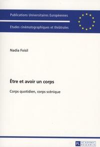Nadia Foisil - Etre et avoir un corps - Corps quotidien, corps scénique.