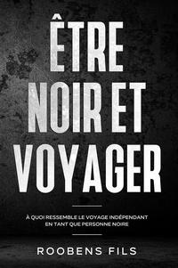 Roobens Fils - Etre noir et voyager.