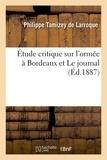 Philippe Tamizey de Larroque - Étude critique sur l'ormée à Bordeaux et Le journal.