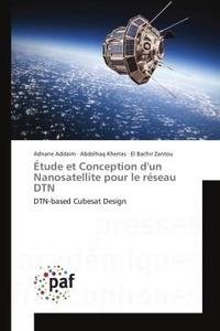 Adnane Addaim - Etude et Conception d'un Nanosatellite pour le reseau DTN - DTN-based Cubesat Design.