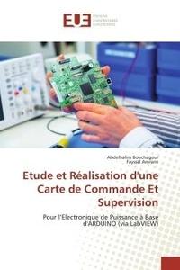 Abdelhalim Bouchagour et Fayssal Amrane - Etude et réalisation d'une carte de commande et supervision - Pour l'électronique de puissance à base d'Arduino (via LabVIEW).