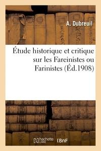 A Dubreuil - Étude historique et critique sur les Fareinistes ou Farinistes.