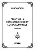 René Guénon - Etude sur la franc-maçonnerie et le compagnonnage - Tomes 1 & 2.