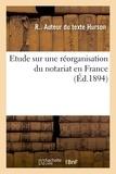 R Hurson - Etude sur une réorganisation du notariat en France.