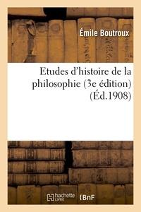 Emile Boutroux - Etudes d'histoire de la philosophie (3e édition).