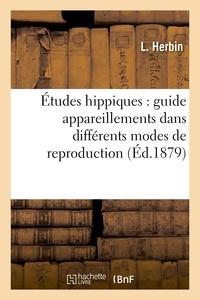 Jean Galmot - Études hippiques : guide des appareillements dans les différents modes de reproduction....