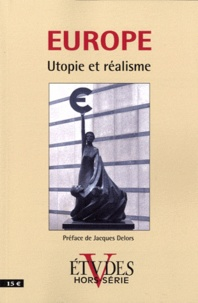 Pierre de Charentenay - Etudes Hors-série 2011 : Europe - Utopie et réalisme.