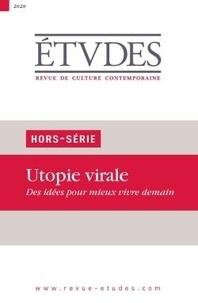 Société d'éditions de revues - Etudes Hors-série : Utopie virale - Des idées pour mieux vivre demain.