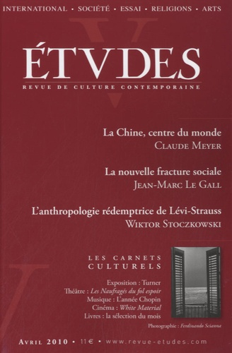 Claude Meyer et Jean-Marc Le Gall - Etudes N° 412, n°4 : La Chine, centre du monde, La nouvelle fracture sociale, L'anthropologie rédemptrice de Lévi-Strauss.