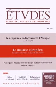 François Euvé et Alain Faujas - Etudes N° 4216 Mai 2015 : Les capitaux redécouvrent l'Afrique ; Le malaise européen ; Pourquoi regardons-nous les séries télévisées ?.
