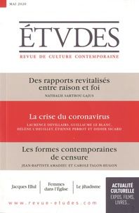 François Euvé et Nathalie Sarthou-Lajus - Etudes N° 4271, mai 2020 : Des rapports revitalisés entre raison et foi ; La crise du coronavirus ; Les formes contemporaines de censure.