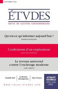 François Euvé et Nathalie Sarthou-Lajus - Etudes N° 4277, décembre 20 : Qu'est-ce qu'informer aujourd'hui ? ; Confessions d'un explorateur ; Le revenu universel contre l'esclavage moderne.