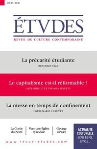 François Euvé - Etudes N° 4280, mars 2021 : La précarité étudiante ; Le capitalisme est-il réformable ; La messe en temps de confinement.