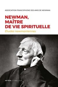 Arnaud Mansuy - Etudes newmaniennes N° 33/2017 : Newman, maître de vie spirituelle.