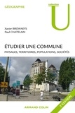 Xavier Browaeys et Paul Chatelain - Etudier une commune - Paysages, territoires, populations, sociétés.