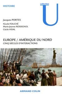 Jacques Portes et Marie-Jeanne Rossignol - Europe / Amérique du nord - Cinq siècle d'interaction.
