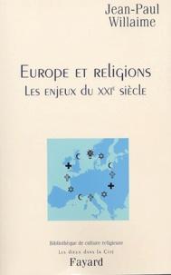Jean-Paul Willaime - Europe et religions - Les enjeux du XXIe siècle.