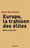 Raoul Marc Jennar - Europe, la trahison des élites.