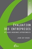 Jean-Guy Degos - Evaluation des entreprises - Méthodes modernes approfondies.