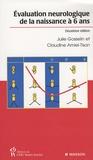 Claudine Amiel-Tison et Julie Gosselin - Evaluation neurologique de la naissance à 6 ans.