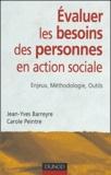 Jean-Yves Barreyre et Carole Peintre - Evaluer les besoins des personnes en action sociale - Enjeux, méthodologie, outils.