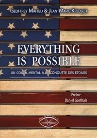 Geoffrey Mahieu et Jean-Marie Kreusch - Everything is possible - Un coach mental à la conquête des étoiles.