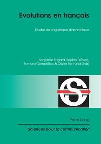 Benjamin Fagard et Sophie Prévost - Evolutions en français - Etudes de linguistique diachronique.