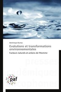Dominique Dumas - Evolutions et transformations environnementales - Facteurs naturels et actions de l'homme.