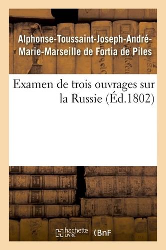 Hachette BNF - Examen de trois ouvrages sur la Russie, voyage de M. Chantreau, révolution de 1762, mémoires secrets.