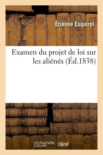 Etienne Esquirol - Examen du projet de loi sur les aliénés.
