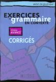 Hachette - Exercices de grammaire en contexte - Corrigés, niveau avancé.