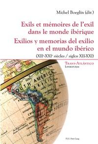 Michel Boeglin - Exils et mémoires de l'exil dans le monde ibérique (XIIe-XXIe siècle).